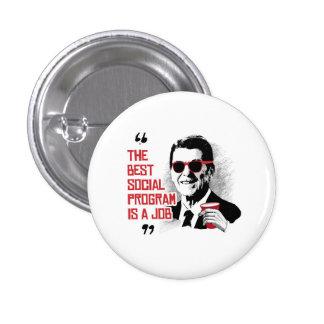 Cita de Reagan - el mejor programa social es un Pin Redondo 2,5 Cm