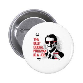 Cita de Reagan - el mejor programa social es un Pin Redondo 5 Cm