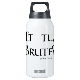 ¿Cita de Shakespeare César - y tu, bruto? Botella Isotérmica De Agua