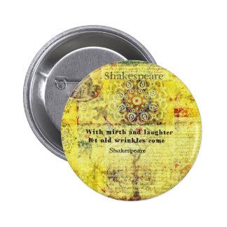 Cita de Shakespeare sobre felicidad y risa Pin Redondo De 2 Pulgadas