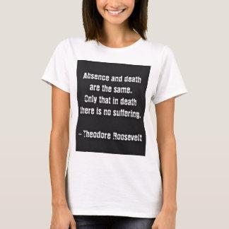 Cita de Teddy Roosevelt - ausencia y muerte Playera