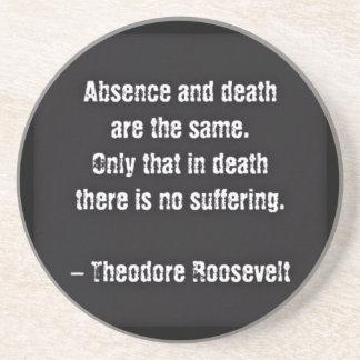 Cita de Teddy Roosevelt - ausencia y muerte Posavaso Para Bebida