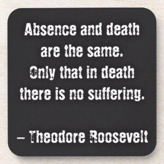 Cita de Teddy Roosevelt - ausencia y muerte Posavasos De Bebida