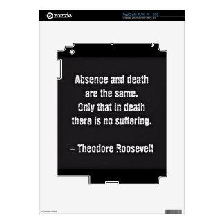 Cita de Teddy Roosevelt - ausencia y muerte Skins Para iPad 2