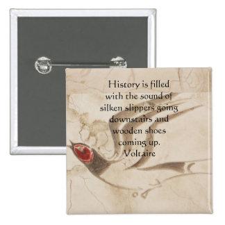 CITA de Voltaire SOBRE HISTORIA Pin Cuadrada 5 Cm