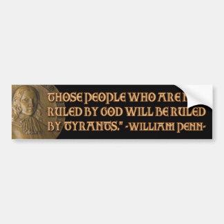 Cita de William Penn: Gobernado por dios o los tir Pegatina De Parachoque