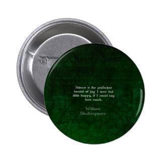 Cita de William Shakespeare sobre alegría y Pin Redondo De 2 Pulgadas