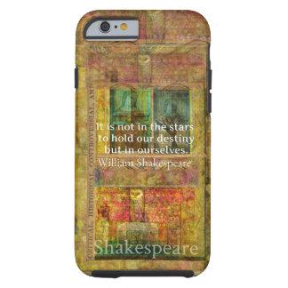 CITA de William Shakespeare sobre destino Funda De iPhone 6 Tough