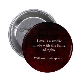 Cita del AMOR de William Shakespeare Romeo y de Pin Redondo De 2 Pulgadas
