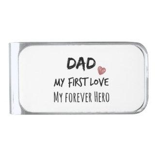 Cita del papá: Mi primer amor, mi héroe del Clip Para Billetes Plateado