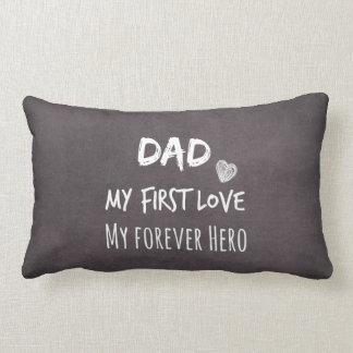 Cita del papá: Mi primer amor, mi héroe del Almohadas