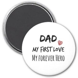 Cita del papá: Mi primer amor, mi héroe del Imán Redondo 7 Cm