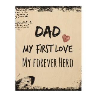Cita del papá: Mi primer amor, mi héroe del Impresiones En Madera