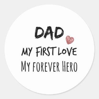 Cita del papá: Mi primer amor, mi héroe del Pegatina Redonda
