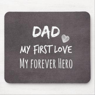 Cita del papá: Mi primer amor, mi héroe del Mouse Pads
