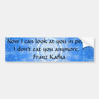 Cita del vegano de Franz Kafka Pegatina De Parachoque