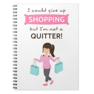 Cita divertida de las compras no un Quitter para Note Book