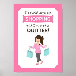 Cita divertida de las compras no un Quitter para Póster