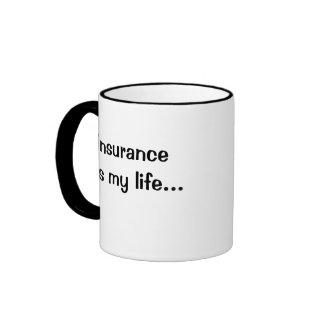 Cita divertida del seguro - el seguro es mi vida tazas