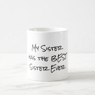 Cita divertida: Mi hermana tiene la mejor hermana Taza De Café