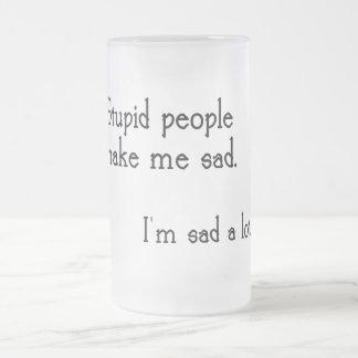 Cita estúpida divertida de la gente taza de cristal