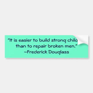 Cita fuerte de los niños de Frederick Douglass Pegatina De Parachoque