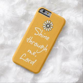 Cita inspirada; Brillo a través de mí, señor Funda De iPhone 6 Barely There