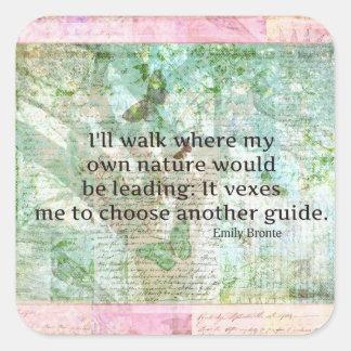 Cita inspirada de la naturaleza de Emily Bronte Calcomanía Cuadrada