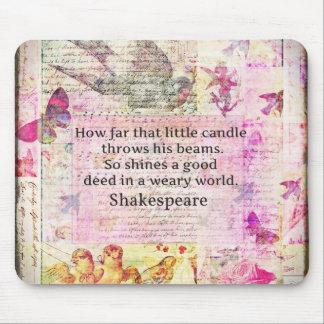 Cita inspirada de Shakespeare sobre buenos hechos Alfombrilla De Ratones