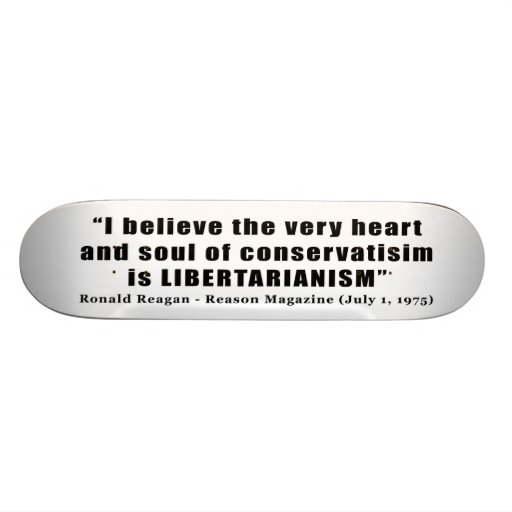 Cita libertaria del conservadurismo de Ronald Reag Skateboards