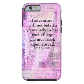 Cita linda del viaje de Jane Austen con arte Funda De iPhone 6 Tough