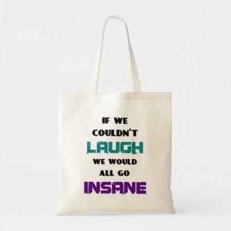 Cita linda divertida en risa y locura bolsa tela barata