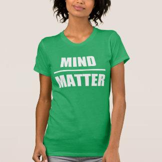 Cita lista de Motiviational: Mente sobre materia Polera