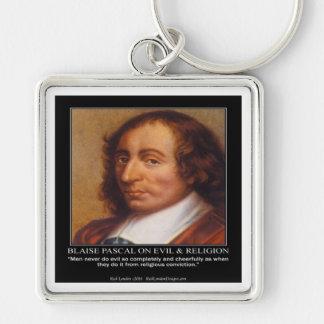 Cita malvada religiosa de Blaise Pascal Llaveros