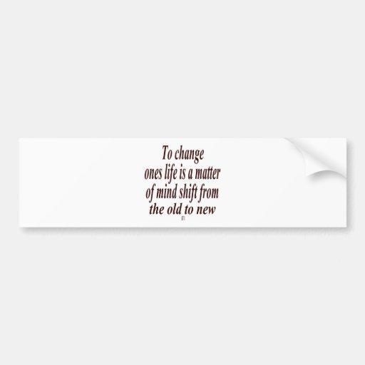 Cita para cambiar su mente etiqueta de parachoque