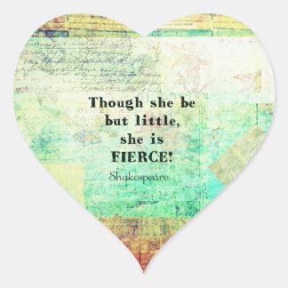 Cita pequeña y feroz de Shakespeare Pegatina En Forma De Corazón