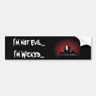 Citadel Sticker1-Not Evil...I'm Wicked... Car Bumper Sticker