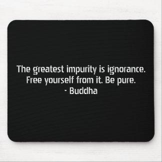 Citas de Buda - ignorancia e impureza Mousepads