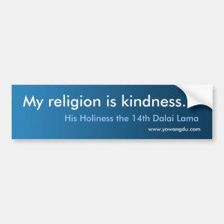 """Citas de Dalai Lama: """"Mi religión es amabilidad """" Pegatina Para Auto"""