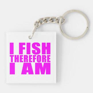 Citas divertidas de la pesca del chica: Me pesco Llavero Cuadrado Acrílico A Doble Cara