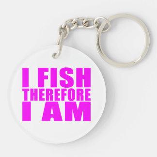 Citas divertidas de la pesca del chica: Me pesco Llavero Redondo Acrílico A Doble Cara
