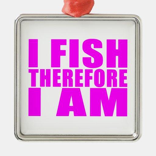 Citas divertidas de la pesca del chica: Me pesco p Adorno Para Reyes