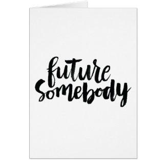 Citas inspiradas: Futuro alguien Tarjeta De Felicitación