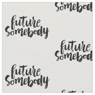 Citas inspiradas: Futuro alguien Telas