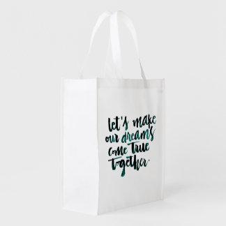 Citas inspiradas: Hagamos que nuestros sueños Bolsas Reutilizables