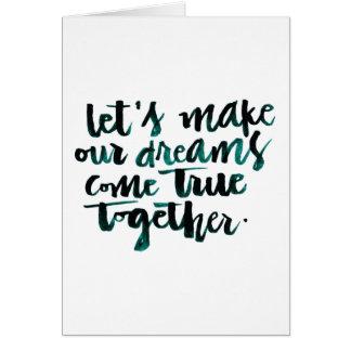 Citas inspiradas: Hagamos que nuestros sueños Tarjeton