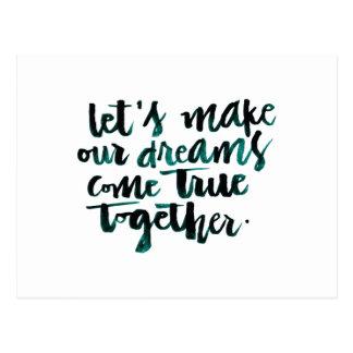 Citas inspiradas: Hagamos que nuestros sueños Postal