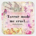 Cite por Emily Bronte - el terror me hizo cruel Pegatina Cuadrada