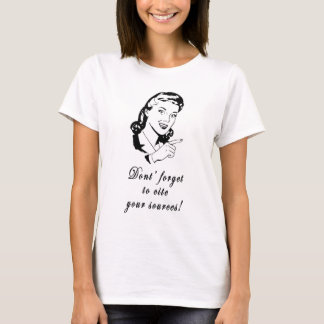 Cite Your Sources Girl T-Shirt