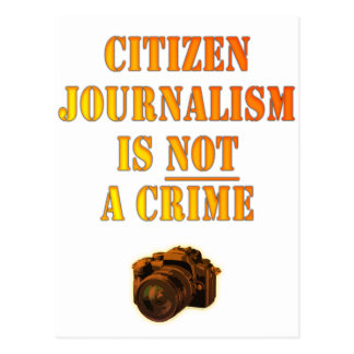 Citizen Journalism is NOT a crime Post Card